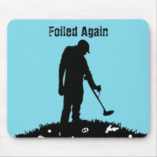 Metal Detecting - Foiled Again - Mousepad