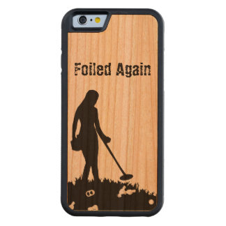 Metal Detecting - IFoiled Again - iPhone 6 Case