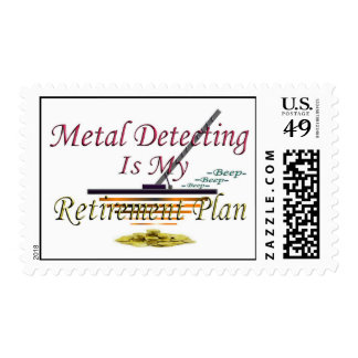 Metal Detecting Is My Retirement Plan Postage Stamp