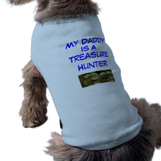 Metal Detecting Items, My Daddy, Is A, Treasure... T-Shirt