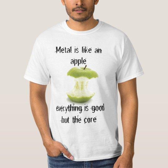 Metal is Like an Apple T-Shirt