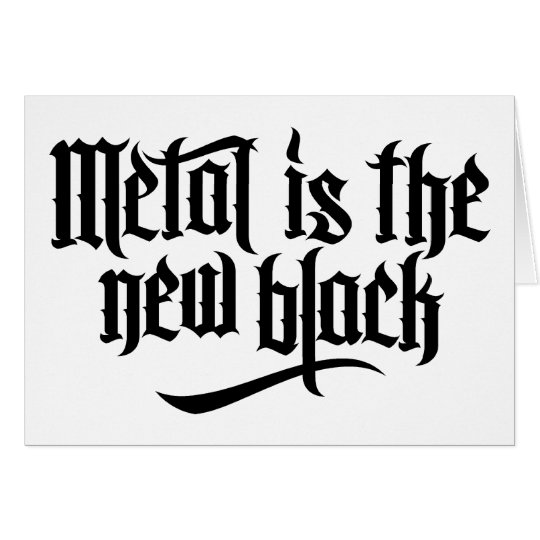 Metal is the new black No.1 (black) Card