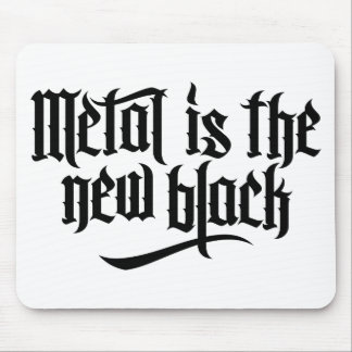 Metal is the new black No.1 (black) Mouse Pad