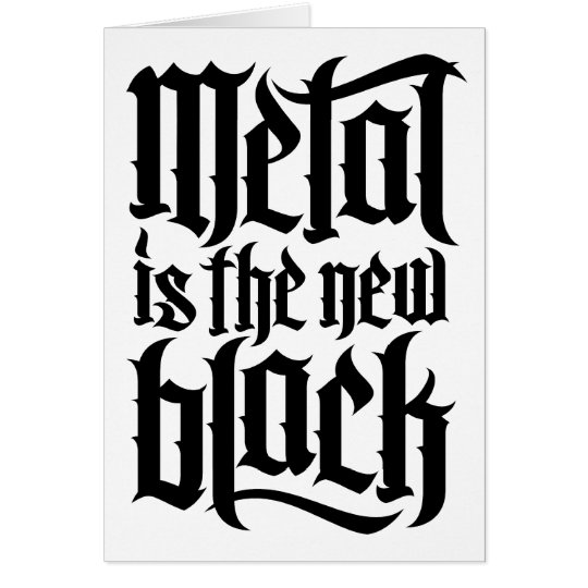 Metal is the new black No.2 (black) Card