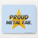 Metal orgulloso Fab. Tapete De Ratón
