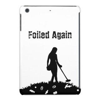Metal que detecta - frustrado otra vez - el mini funda de iPad mini