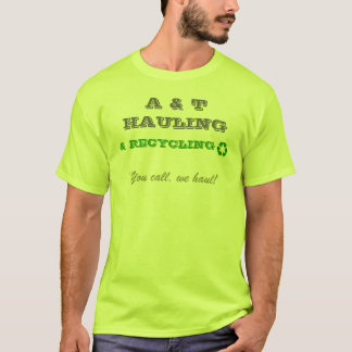 Metal Scrapper T-shirt, Junk Removal, Recycle T-Shirt