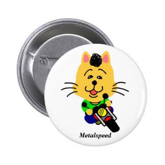 Metal speed full opening dechiyuka? Cat badge Pinback Buttons