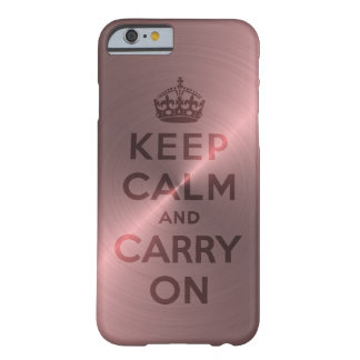 Metallic Pink Keep Calm And Carry On Barely There iPhone 6 Case