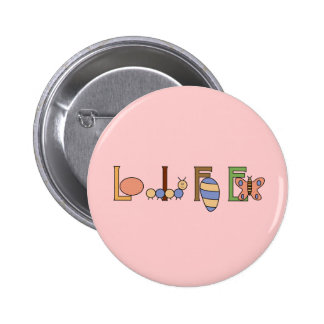 Metamorphosis Life of a Butterfly Pinback Button