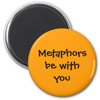 Metaphors be with you - choose your color magnet