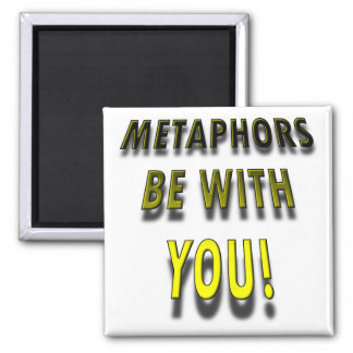 Metaphors Be With You Funny Fridge Magnet