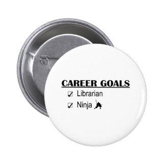 Metas de la carrera de Ninja - bibliotecario Pin Redondo De 2 Pulgadas