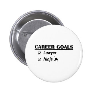 Metas de la carrera de Ninja del abogado Pin Redondo De 2 Pulgadas