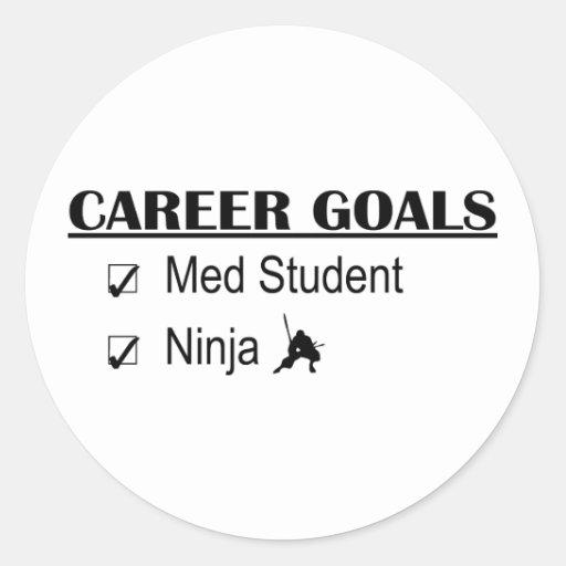 Metas de la carrera de Ninja - estudiante del MED Pegatina Redonda