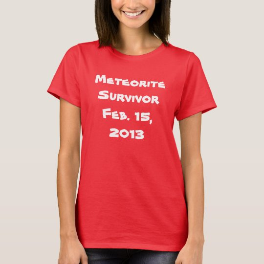 Meteorite Survivor Feb. 15, 2013 T-Shirt