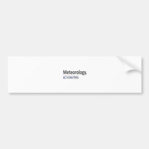 Meteorología… tengo gusto de esto etiqueta de parachoque