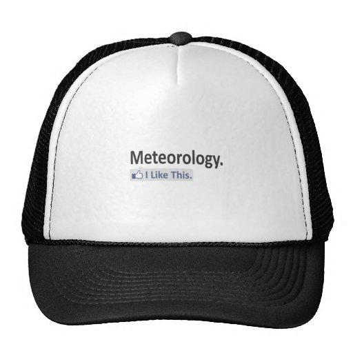 Meteorología… tengo gusto de esto gorras