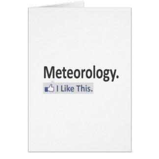 Meteorología… tengo gusto de esto tarjeta de felicitación