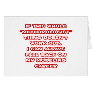 Meteorologist Humor ... Modeling Career Greeting Card