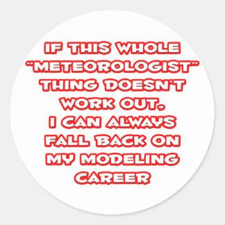 Meteorologist Humor ... Modeling Career Classic Round Sticker