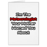 Meteorologist...Mother Warned You About Greeting Cards