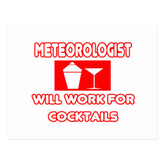 Meteorologist ...Will Work For Cocktails Postcard