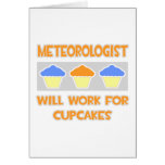 Meteorologist ... Will Work For Cupcakes Cards