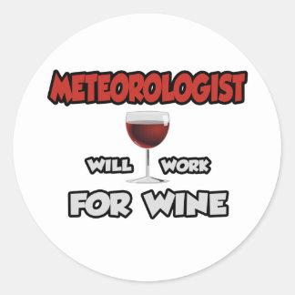 Meteorologist ... Will Work For Wine Classic Round Sticker