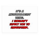 Meteorologist .. You Wouldn't Understand Postcard