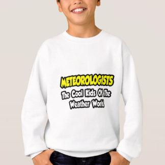 Meteorologists...Cool Kids of Weather World Sweatshirt