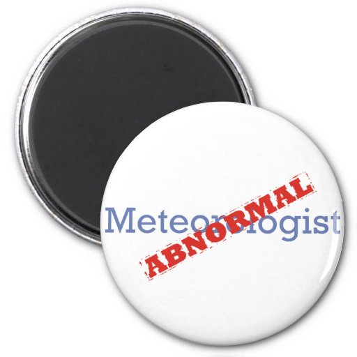 Meteorólogo/anormal Imanes Para Frigoríficos