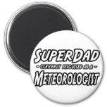 Meteorólogo de SuperDad… Imanes De Nevera