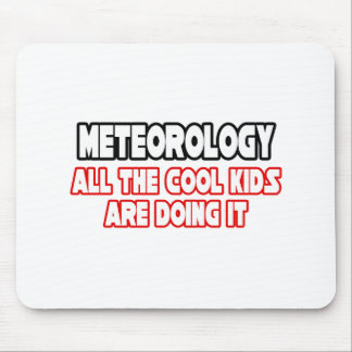 Meteorology...Cool Kids Mouse Pads