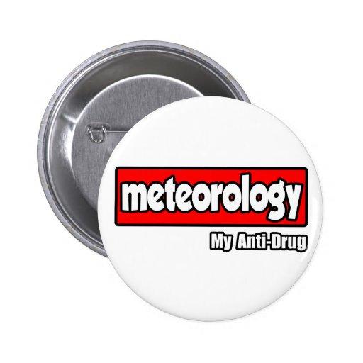 Meteorology...My Anti-Drug Pinback Buttons