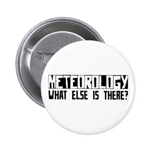 Meteorology What Else Is There? Button