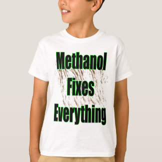 Methanol Fixes Everything 1 T-Shirt