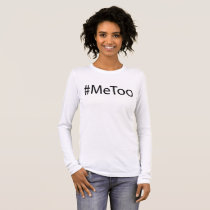 #MeToo Movement Long Sleeve T-Shirt