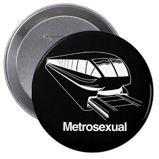 Metrosexual Pin