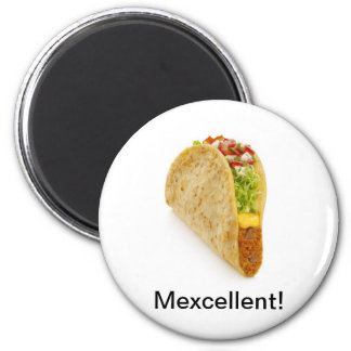 Mexcellent! Tacos' Rule! Magnet