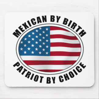 Mexican By Birth Patriot By Choice Mouse Pad