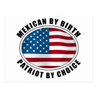 Mexican By Birth Patriot By Choice Postcards