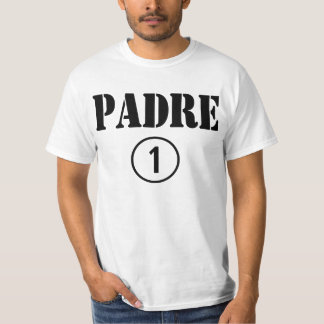 Mexican Dads : Padre Numero Uno T-Shirt