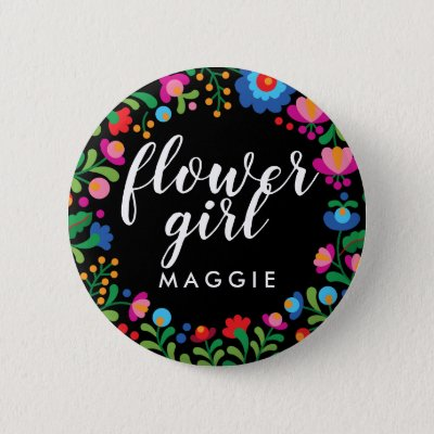 Mexican Embroidery Flower Girl Name Button