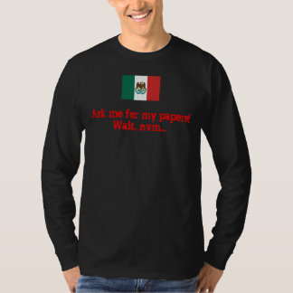 ¡mexican-flag-1823, me piden mis papeles! polera
