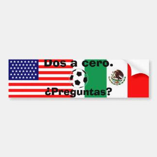 mexican_flag, usa flag, ball, Dos a cero. , Pr... Bumper Sticker