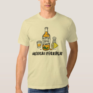 Mexican Foreplay Funny Mexican T Shirt