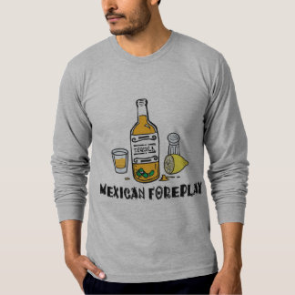Mexican Foreplay Funny Mexican Tee Shirts