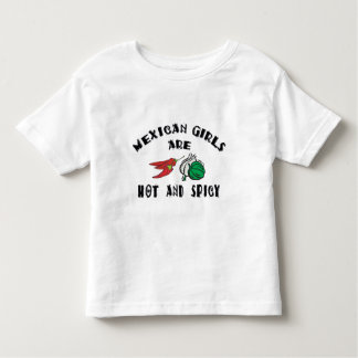 Mexican Girls Are Hot & Spicy Toddler Toddler T-shirt