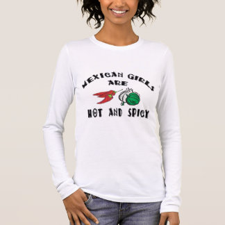 Mexican Girls Are Hot & Spicy Woman's Long Sleeve T-Shirt